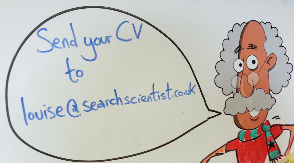 send CVs to louise@searchscientist.co.uk